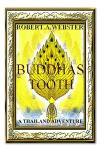 Buddha's Tooth - A Thailand Adventure