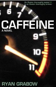 CAFFEINE: A Novel