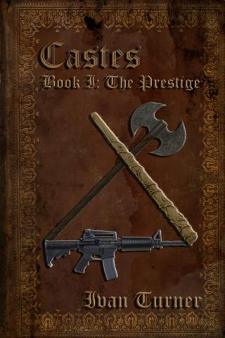 Castes Book 1: The Prestige