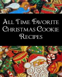 All Time Favorite Christmas Cookie Recipes