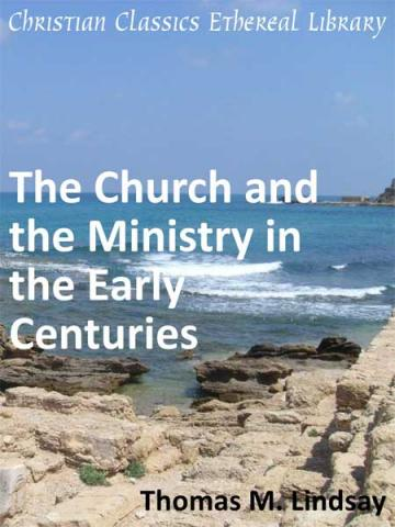 Church and the Ministry in the Early Centuries