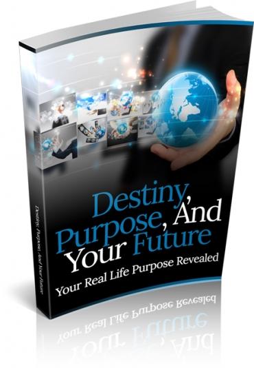 Destiny, Purpose And Your Future