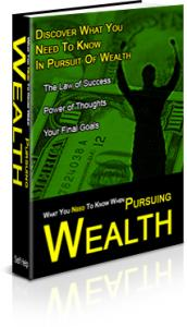 What You Need to Know When Pursuing Wealth