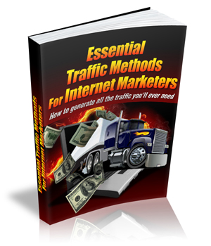 Essential Traffic Methods For Internet Marketers