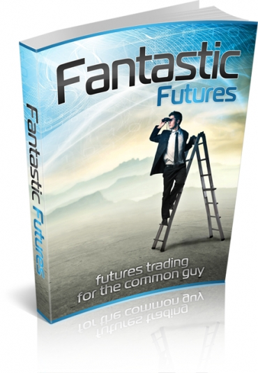Fantastic Futures: Futures Trading For The Common Guy