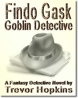 Findo Gask: Goblin Detective