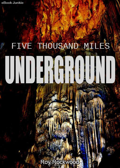 Five Thousand Miles Underground