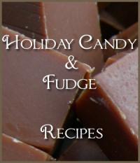 Holiday Candy & Fudge Recipes