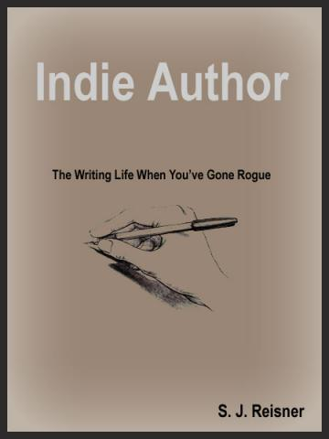 Indie Author: The Writing Life When You've Gone Rogue
