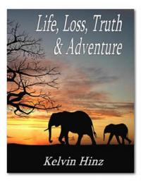 Life, Loss, Truth And Adventure