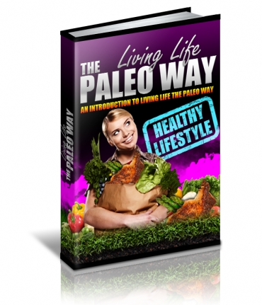 Living Life The Paleo Way