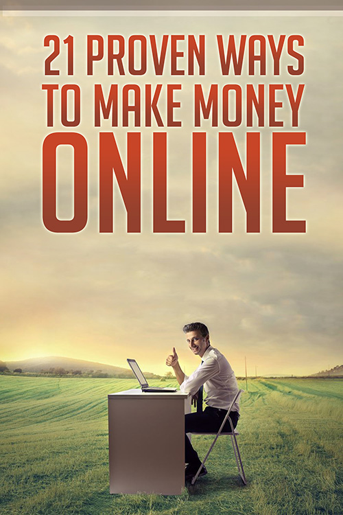 21 Proven Ways To Make Money Online - 2017