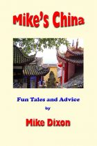 Mike's China: Fun Tales and Advice