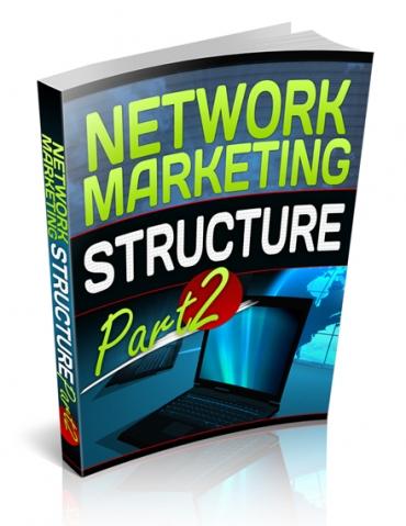 Network Marketing Structure: Part 2