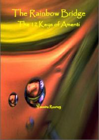 The Rainbow Bridge and the 12 Keys of Amenti