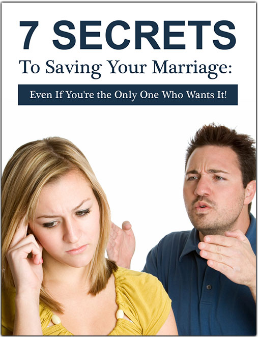 7 Secrets To Saving Your Marriage