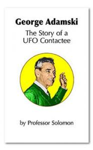 George Adamski: The Story of a UFO Contactee