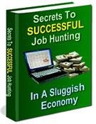 Secrets to Successful Job Hunting in A Sluggish Economy