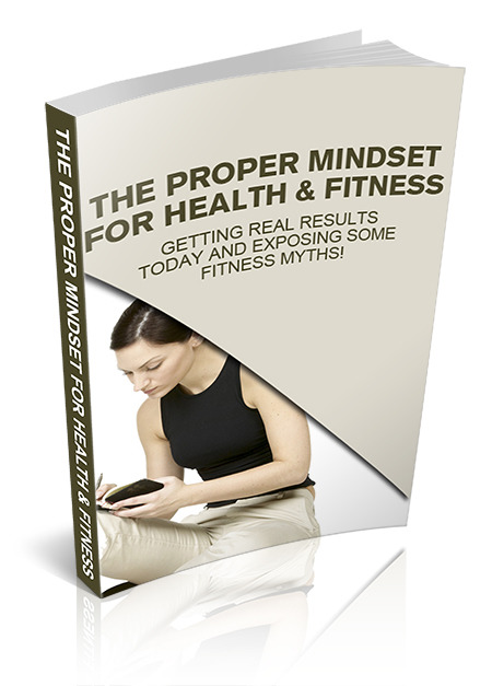 The Proper Mindset for Health and Fitness