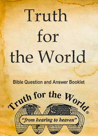 Truth for the World: Bible Question and Answer Booklet