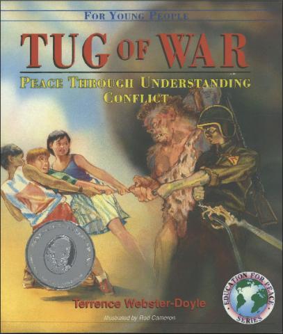 Tug Of War: PEACE THROUGH UNDERSTANDING CONFLICT