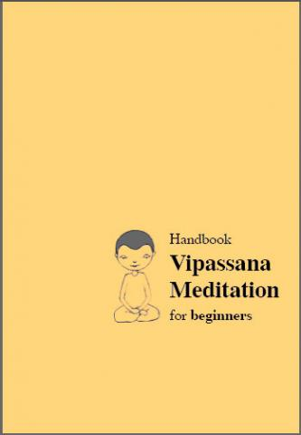 Vipassana Meditation For Beginners Handbook