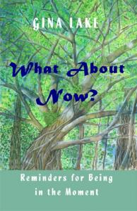 What About Now?Reminders for Being in the Moment
