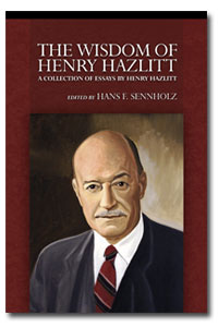 Wisdom of Henry Hazlitt, The