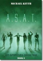 Anti-Supernatural Assault Team- Book 0- Fresh Blood