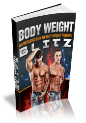 Body Weight Blitz: An Introduction To Body Weight Training