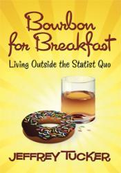 Bourbon for Breakfast - Living Outside the Statist Quo