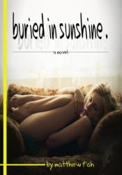 Buried in Sunshine
