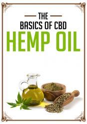 The Basics of CBD Hemp Oil