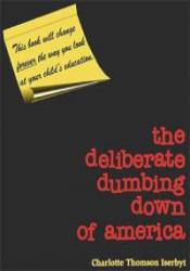 The Deliberate Dumbing Down Of America