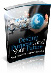 Destiny, Purpose And Your Future