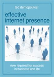 Effective Internet Presence - now required for success in business and life