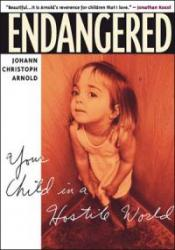 Endangered: Your Child in a Hostile World