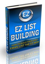 EZ List Building: How to Build Your First Email List the EZ Way