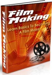 Film Making - Learn Basics to Becoming a Film Maker