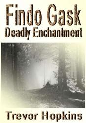 Findo Gask - Deadly Enchantment