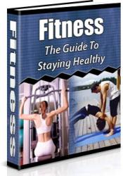 Fitness: The Guide To Staying Healthy