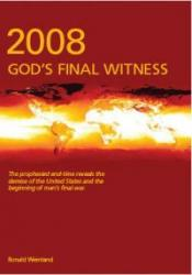 2008 - God's Final Witness