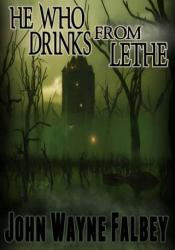 He Who Drinks From Lethe