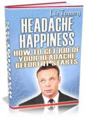 Headache Happiness - How to get rid of your headache
