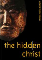The Hidden Christ: Taking the Gospel into the World