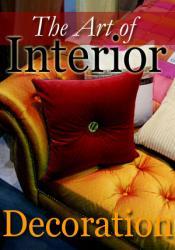 The Art Of Interior Decorating