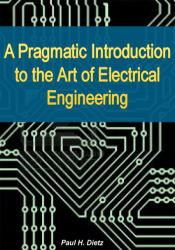 A Pragmatic Introduction to the Art of Electrical Engineering