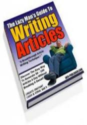 The Lazy Man's Guide To Writing Articles