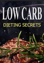 Low Carb Dieting Secrets