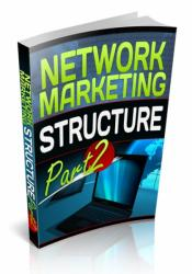 Network Marketing Structure: Part 2